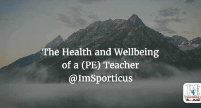 The Health and Wellbeing of a (PE) Teacher @ImSporticus