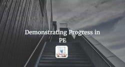 Demonstrating Progress in PE