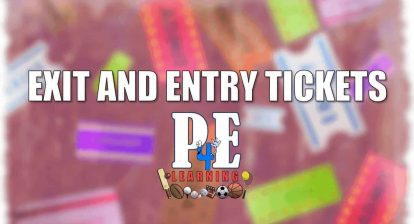 Exit and Entry Tickets in Physical Education @PE4Learning