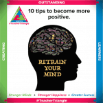 10 tips to become more positive @TeacherTriangle