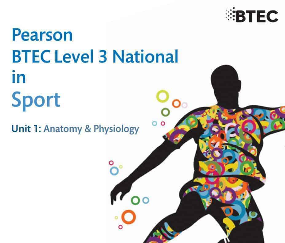 Pearson BTEC Level 3 National in Sport Unit 1: Anatomy