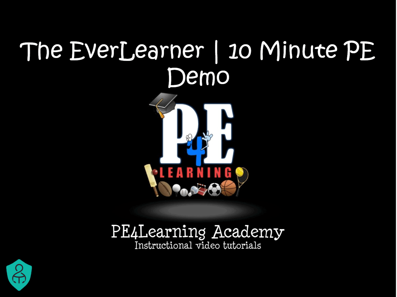 The EverLearner | 10 Minute PE Demonstration